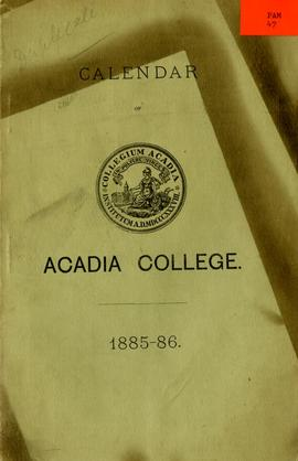 Calendar of the University of Acadia College, Wolfville, N.S. for the Academic Year 1885-86