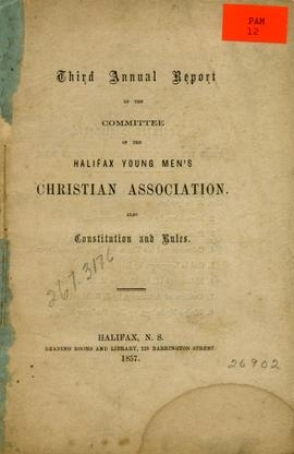 Third annual report of the committee of the Halifax Young Men's Christian Association. Also const...