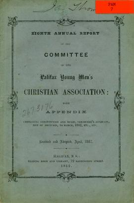 Eighth annual report of the committee of the Halifax Young Men's Christian Association: with appendix containing constitution and rules, treasurer's accounts, list of lectures, to march, 1892, etc.