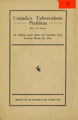Canada's tuberculosis problem: An address given before the Canadian Club, Toronto, March 7th...